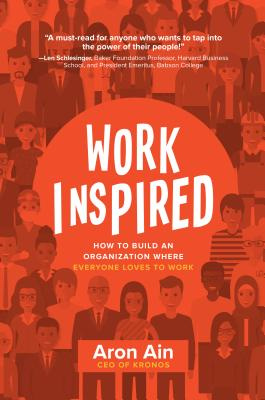 Workinspired: How to Build an Organization Where Everyone Loves to Work Cover Image