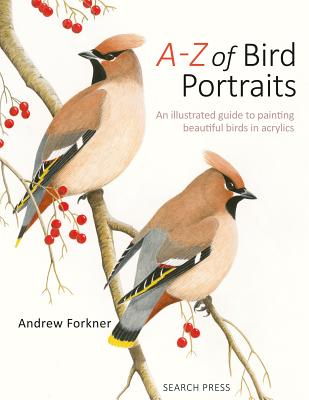 A-Z of Bird Portraits: An illustrated guide to painting beautiful birds Cover Image