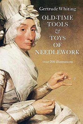 Old-Time Tools & Toys of Needlework Cover Image