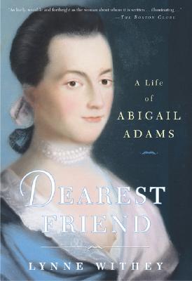Dearest Friend: A Life of Abigail Adams Cover Image
