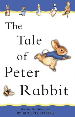 The Tale of Peter Rabbit (Adapted from the Original): Adapted from the Original Cover Image
