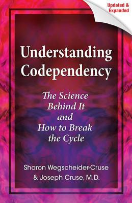 Understanding Codependency, Updated and Expanded : The Science Behind It and How to Break the Cycle Cover Image