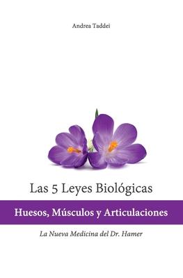 Las 5 Leyes Biologicas: Huesos, Musculos y Articulaciones: La Nueva Medicina del Dr. Hamer Cover Image
