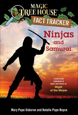Ninjas and Samurai: A Nonfiction Companion to Magic Tree House #5: Night of the (Magic Tree House Fact Tracker #30) Cover Image