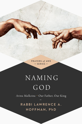 Naming God: Avinu Malkeinu--Our Father, Our King (Prayers of Awe) Cover Image
