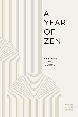 A Year of Zen: A 52-Week Guided Journal Cover Image