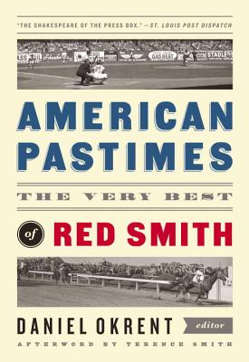 American Pastimes: The Very Best of Red Smith: A Library of America Special Publication Cover Image