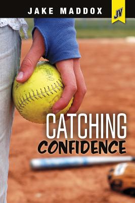 Catching Confidence (Jake Maddox Jv Girls) Cover Image
