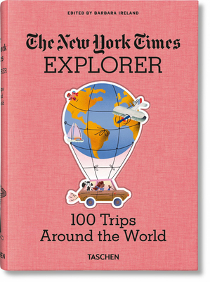 The New York Times Explorer. 100 Trips Around the World Cover Image