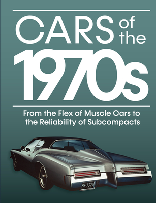 Cars of the 1970s: From the Flex of Muscle Cars to the Reliability of Subcompacts Cover Image