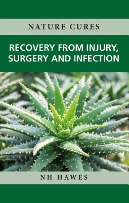 Recovery from Injury, Surgery and Infection: Nature Cures Cover Image