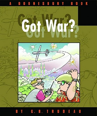 Got War?: A Doonesbury Book Cover Image