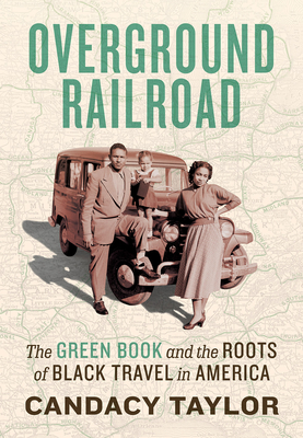 Overground Railroad: The Green Book and the Roots of Black Travel in America Cover Image