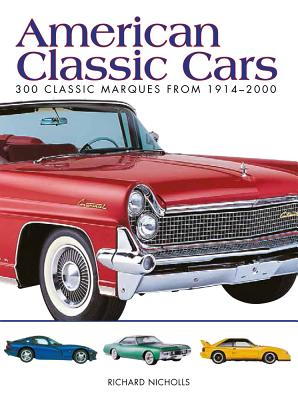 American Classic Cars: 300 Classic Marques from 1914-2000 (Mini Encyclopedia) Cover Image