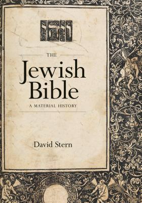 The Jewish Bible: A Material History (Samuel and Althea Stroum Lectures in Jewish Studies) Cover Image
