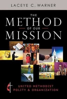 The Method of Our Mission: United Methodist Polity & Organization Cover Image