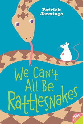 We Can't All Be Rattlesnakes Cover Image