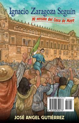 Ignacio Zaragoza Seguin: My Story of Cinco de Mayo / Mi Version del Cinco de Mayo Cover Image