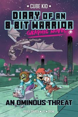 Diary of an 8-Bit Warrior Graphic Novel: An Ominous Threat (8-Bit Warrior Graphic Novels #2) Cover Image