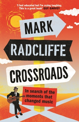 Crossroads: In Search of the Moments That Changed Music Cover Image