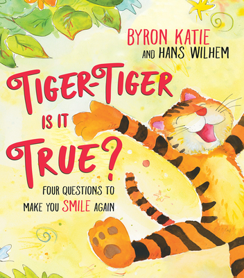 Tiger-Tiger, Is It True?: Four Questions to Make You Smile Again Cover Image