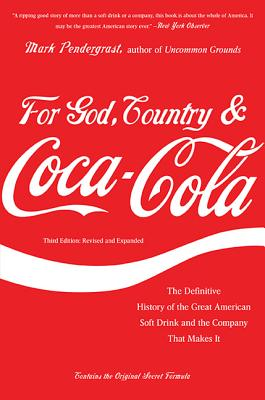 For God, Country, and Coca-Cola: The Definitive History of the Great American Soft Drink and the Company That Makes It Cover Image