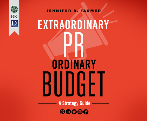 Extraordinary PR, Ordinary Budget: A Strategy Guide Cover Image