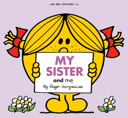 My Sister and Me (Mr. Men and Little Miss) Cover Image