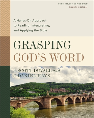 Grasping God's Word, Fourth Edition: A Hands-On Approach to Reading, Interpreting, and Applying the Bible Cover Image
