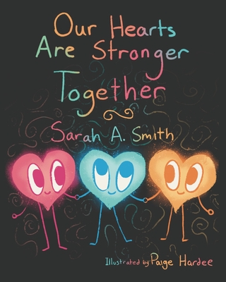 Our Hearts Are Stronger Together: Connecting in our differences cover