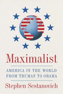Maximalist: America in the World from Truman to Obama Cover Image