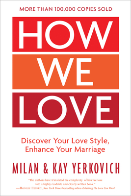 How We Love, Expanded Edition: Discover Your Love Style, Enhance Your Marriage Cover Image