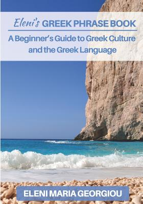 Eleni's Greek Phrase Book: A Beginner's Guide to Greek Culture and the Greek Language Cover Image