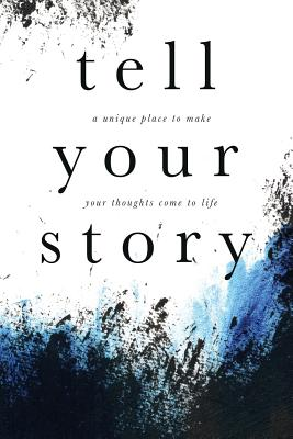 Tell Your Story (Grunge): A unique place to make your story come to life. Cover Image
