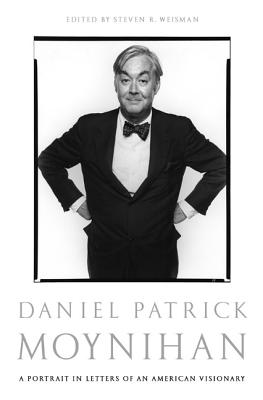 Daniel Patrick Moynihan: A Portrait in Letters of an American Visionary Cover Image