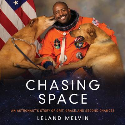 Chasing Space Lib/E: An Astronaut's Story of Grit, Grace, and Second Chances Cover Image