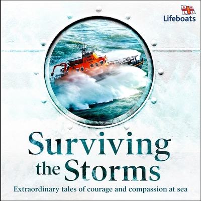 Surviving the Storms Lib/E: Extraordinary Stories of Courage and Compassion at Sea Cover Image