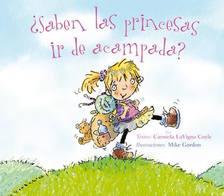 Cover for Saben las Princesas ir de Acampada? = Do Princesses Make Happy Campers?