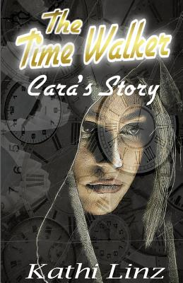 The Time Walker: Cara's Story Cover Image