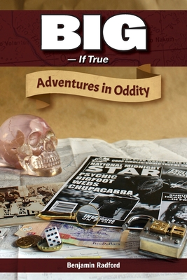 Big-If True: Adventures in Oddity (Paranormal) Cover Image