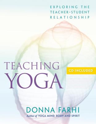 Teaching Yoga: Exploring the Teacher-Student Relationship Cover Image
