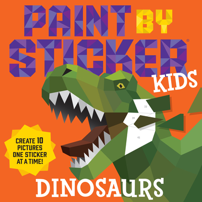 Paint by Sticker Kids: Dinosaurs: Create 10 Pictures One Sticker at a Time! Cover Image
