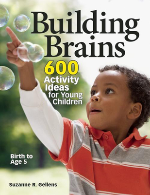 Building Brains: 600 Activity Ideas for Young Children Cover Image