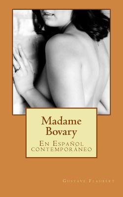 Madame Bovary: En Espanol Contemporaneo Cover Image
