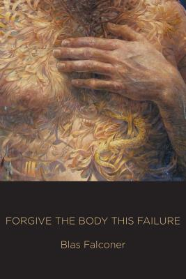 Forgive the Body This Failure Cover Image