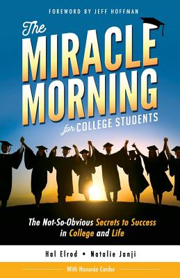 The Miracle Morning for College Students: The Not-So-Obvious Secrets to Success in College and Life Cover Image