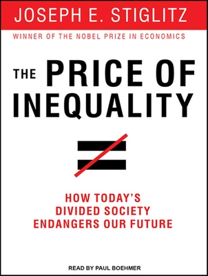 The Price of Inequality: How Today's Divided Society Endangers Our Future Cover Image