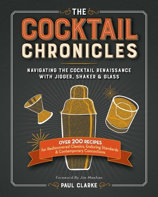 The Cocktail Chronicles: Navigating the Cocktail Renaissance with Jigger, Shaker & Glass Cover Image