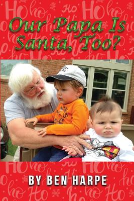Our Papa Is Santa, Too? Cover Image