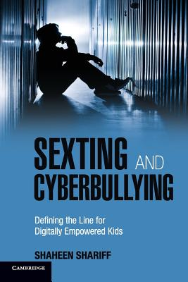 Sexting and Cyberbullying: Defining the Line for Digitally Empowered Kids Cover Image